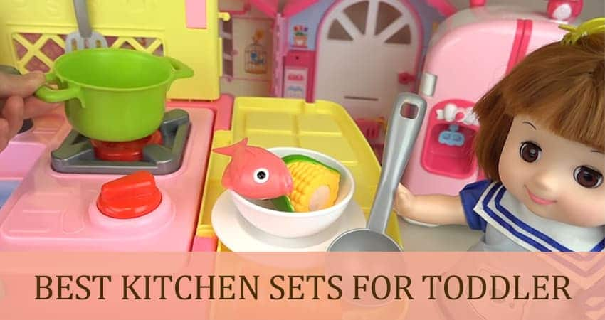 Best Toddlers Kitchen Sets